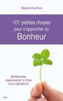 101 Choses pour s'approcher du bonheur