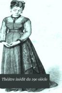Le Théâtre inédit du XIXe [i.e. dix-neuvième] siècle ebook