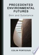 Precedented Environmental Futures