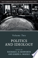 The Cambridge History of the Second World War  Volume 2  Politics and Ideology