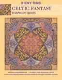 Celtic Fantasy Rhapsody Quilts