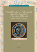 Pictorial Invention in the Netherlandish Manuscript Illumination of the Late Middle Ages