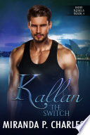 Kallan  The Switch  Indie Rebels Book 4