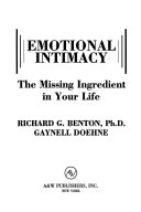 Emotional Intimacy: The Missing Ingredient in Your Life