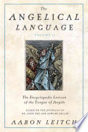 The Angelical Language  An encyclopedic lexicon of the tongue of angels