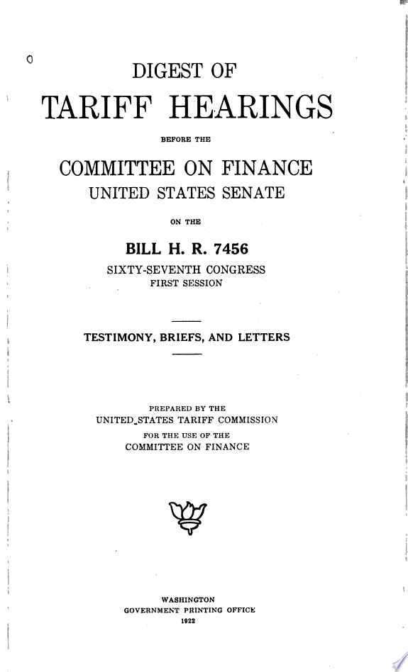Digest of Tariff Hearings Before the Committee on Finance  United States Senate