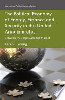 The Political Economy of Energy  Finance and Security in the United Arab Emirates