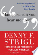 Managers  Can You Hear Me Now   Hard Hitting Lessons on How to Get Real Results