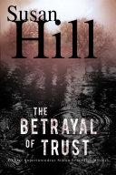 The Betrayal of Trust  A Simon Serailler Mystery