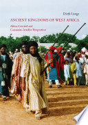"""""""Ancient Kingdoms of West Africa: African-centred and Canaanite-Israelite Perspectives ; a Collection of Published and Unpublished Studies in English and French"""" by Dierk Lange"""