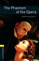 Oxford Bookworms Library: Stage 1: The Phantom of the Opera
