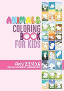 Animals Coloring Book for Kids Ages 2  3  4  5  6  Toddlers  Preschoolers  Kindergarteners
