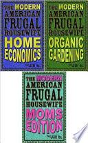 The Modern American Frugal Housewife Books #1-3