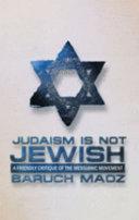 Judaism is Not Jewish