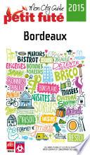 Bordeaux 2015 Petit Futé (avec cartes, photos + avis des lecteurs)