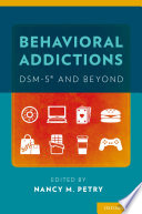 Behavioral Addictions: DSM-5® and Beyond