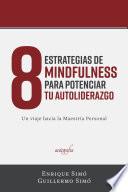 8 Estrategias de Mindfulness para potenciar tu autoliderazgo