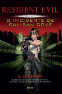 Resident Evil 2 - O incidente de Caliban Cove