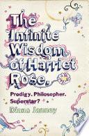 The Infinite Wisdom of Harriet Rose