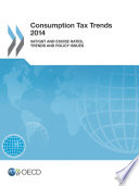 Consumption Tax Trends 2014 Vat Gst And Excise Rates Trends And Policy Issues Book PDF