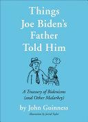 Things Joe Biden s Father Told Him