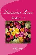 Russian Love: Books 1-3