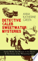 DETECTIVE CALEB SWEETWATER MYSTERIES   Agatha Webb  The Woman in the Alcove   The House of the Whispering Pines
