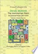 Derek Walcott The Journeyman Years Volume 2 Performing Arts
