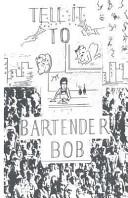 Tell It to Bartender Bob
