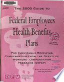 Guide to Federal Employees Health Benefits Plans for Individuals Receiving Compensation from the Office of Workers' Compensation Programs (OWCP).