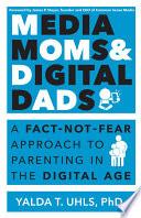 Media Moms   Digital Dads