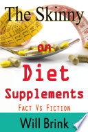 The Skinny On Diet Supplments Facts Vs Fiction