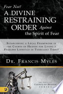 Fear Not! A Divine Restraining Order Against the Spirit of Fear