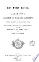 The Prince Library A Catalogue Of The Books Now Deposited In The Public Library Of Boston Compiled By C A Cutter And W A Wheeler