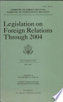 Legislation on Foreign Relations through 2004  V  1B  Current Legislation and Related Executive Orders  July 2005 Book