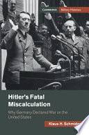 Hitler s Fatal Miscalculation