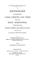 A Dictionary of the Most Important Names  Objects  and Terms Found in the Holy Scriptures