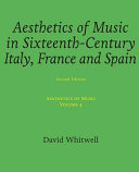 Aesthetics of Music in Sixteenth Century Italy  France  and Spain