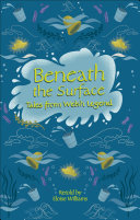 Reading Planet   Beneath the Surface Tales from Welsh Legend   Level 7  Fiction  Saturn