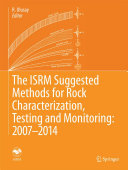The ISRM Suggested Methods for Rock Characterization  Testing and Monitoring  2007 2014