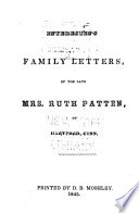 Interesting Family Letters  of the Late Mrs  Ruth Patten  of Hartford  Conn