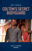 Colton s Secret Bodyguard  Mills   Boon Heroes   The Coltons of Roaring Springs  Book 4