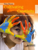 Books - Cultivating Creativity For Babies, Toddlers And Young Children (2Nd Edition) | ISBN 9781444137187