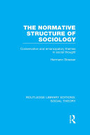 The Normative Structure of Sociology (RLE Social Theory)