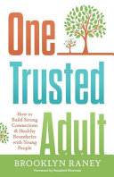 One Trusted Adult  How to Build Strong Connections   Healthy Boundaries with Young People