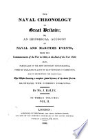 The Naval Chronology of Great Britain  Or  An Historical Account of Naval and Maritime Events from the Commencement of the War in 1803 to the End of the Year 1816     Book