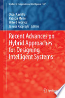Recent Advances On Hybrid Approaches For Designing Intelligent Systems Book PDF