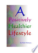 A Positively Healthier Lifestyle
