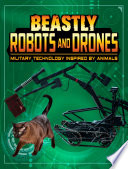 Beastly Robots and Drones