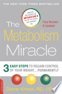 """The Metabolism Miracle, Revised Edition: 3 Easy Steps to Regain Control of Your Weight... Permanently"" by Diane Kress"